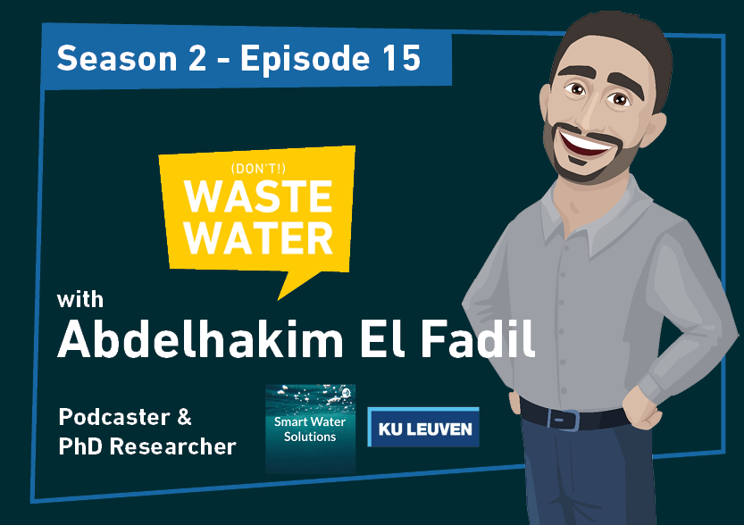 Hakim El Fadil - Guest of the Don't Waste Water Podcast