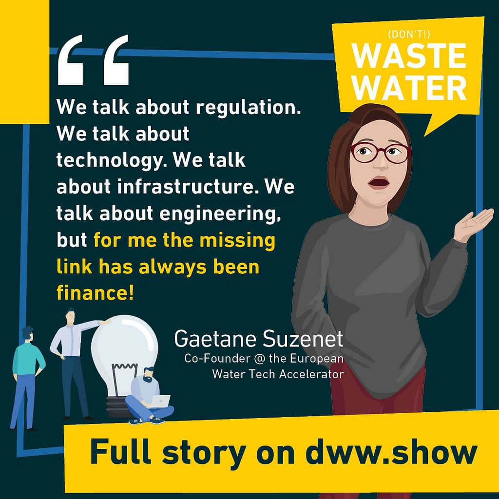 Is finance the missing link to foster entrepreneurship in the Water Industry? That's Gaetane Suzenet's conviction!