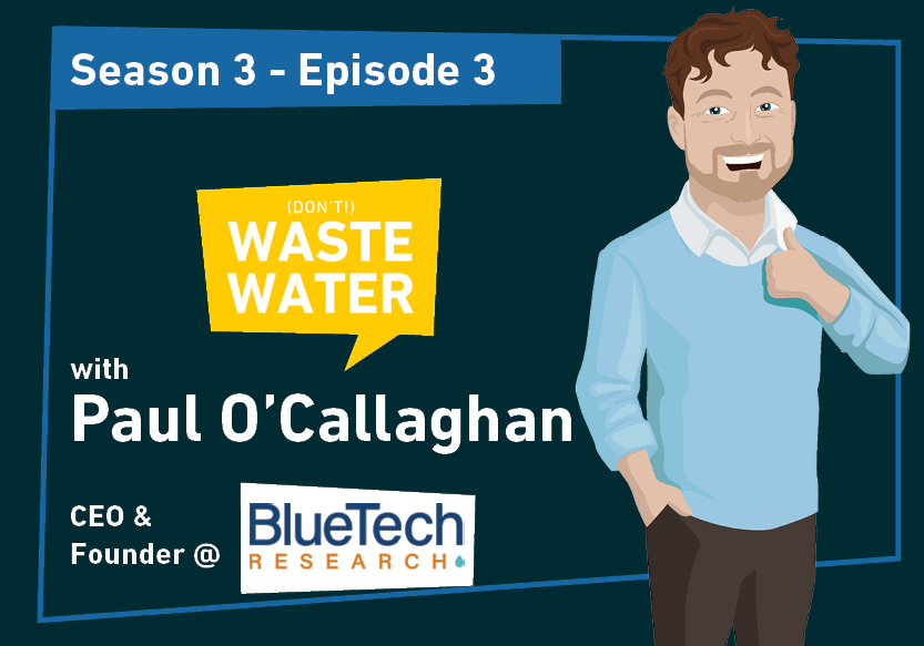 Paul O'Callaghan - Guest of the Don't Waste Water Podcast