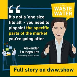 The US Water Market has specificities. You can't solve it with a one size fits all according to Sciens Water.