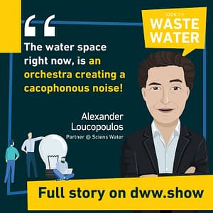 The US Water Space right now is an orchestre creating a cacophonous noise, thinks Loucopoulos from Sciens Water.