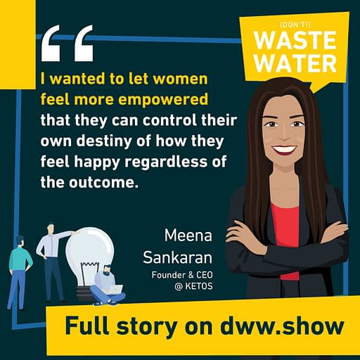 Women shall be empowered in the Water Industry and everywhere, thinks Meena Sankaran.
