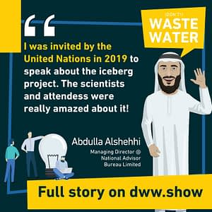 The United Nations listed Iceberg Harvesting as one of the unconventional sources of water to overcome water scarcity, recalls Abdulla Alshehhi