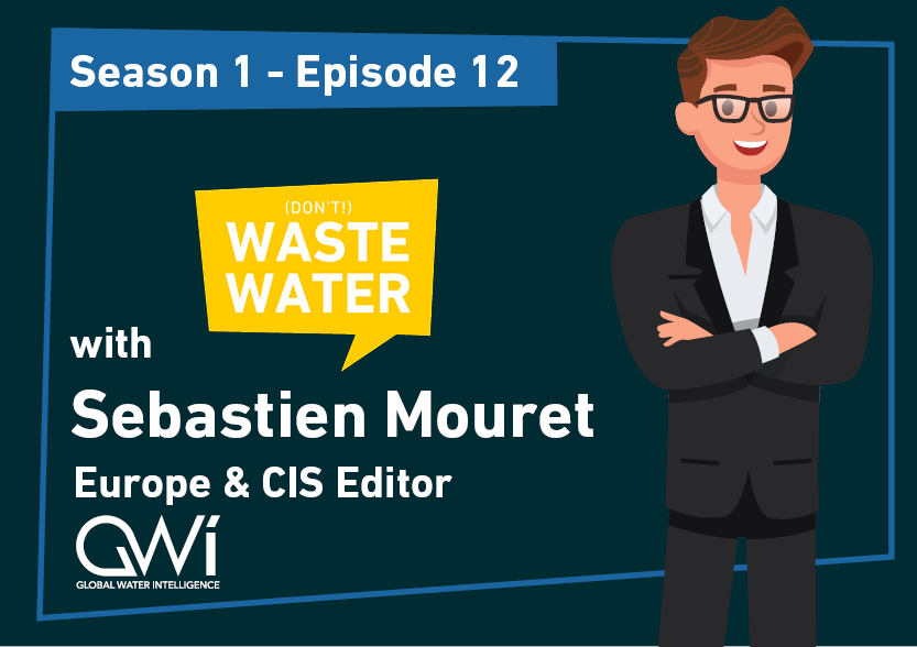 Sebastien Mouret - Guest of the Don't Waste Water Podcast