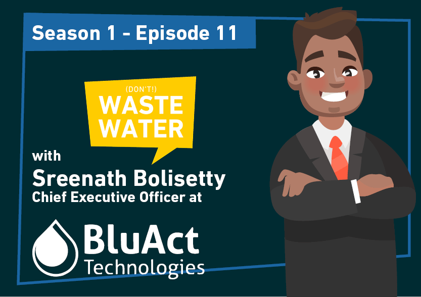 Sreenath Bolisetty - Guest of the Don't Waste Water Podcast