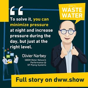 Pressure Management enables to reduce non-revenue water. A hint, Olivier Narbey shares!