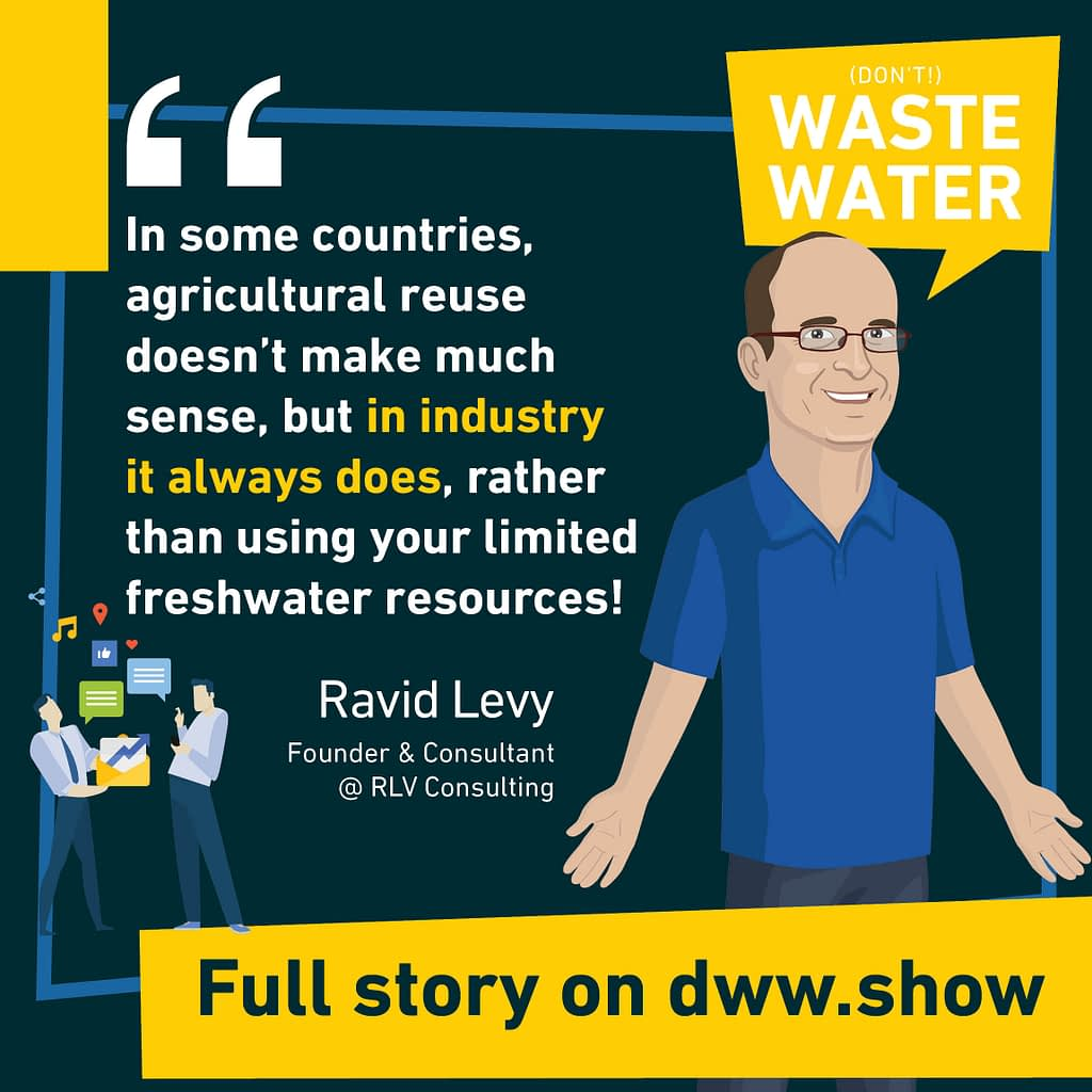 Industrial Water Reuse always makes sense, according to Ravid Levy. It may be Israel's next horizon when it comes to water management!