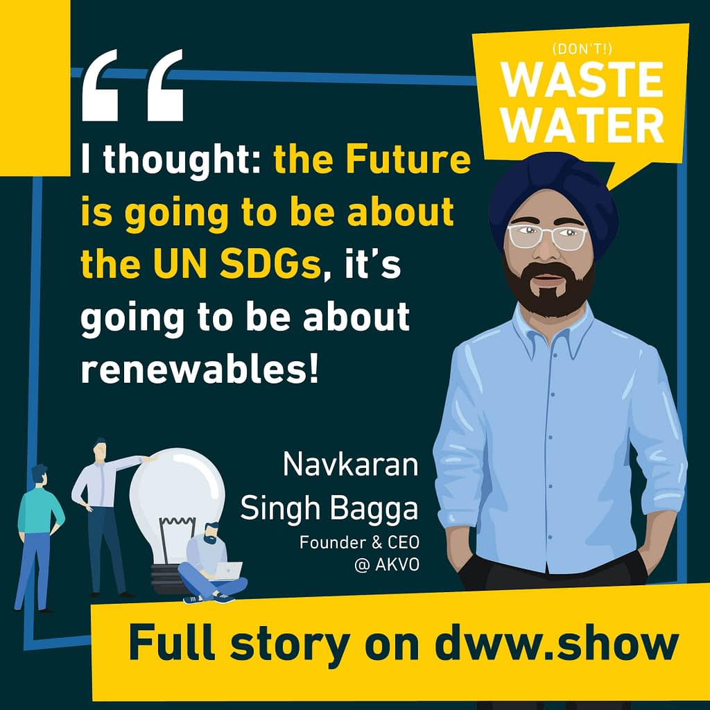 Navkaran Singh Bagga is a second generation entrepreneur, looking to grow a sustainable business with AKVO