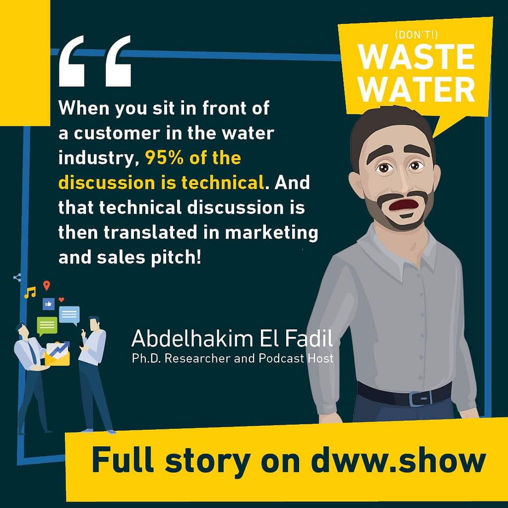 95% of the sales discussion is technical in the Water Industry. Cope with it!