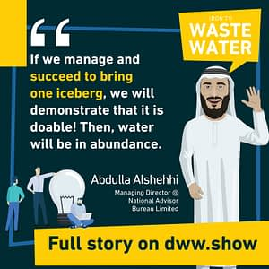 Bringing one iceberg to the emirates is only the beginning: then, we may green a desert! That's Abdulla Alshehhi's belief.