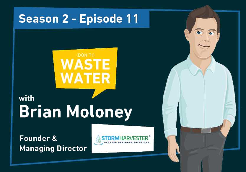 Brian Moloney - Guest of the Don't Waste Water Podcast