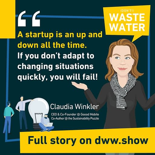 A startup is an up and down all the time. So you need to adapt, as Claudia Winkler shares from her own experience.